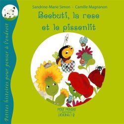 Beebuti, la rose et le pissenlit 4+
