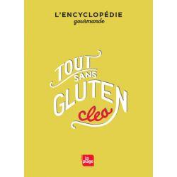 Tout sans gluten, l'encyclopédie gourmande