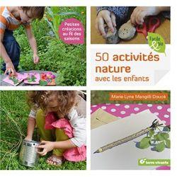 50 activités nature avec les enfants 4+