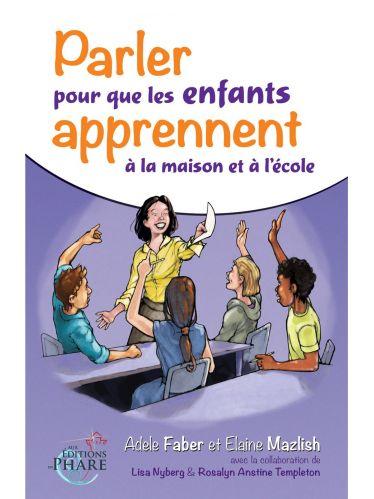 Parler pour que les enfants apprenent à la maison et l'école
