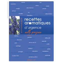 Recettes aromatiques d'urgence _ Nelly Grosjean