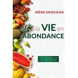 LA VIE EN ABONDANCE – Irène Grosjean
