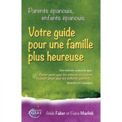 Parents épanouis, enfants épanouis: votre guide pour une famille plus heureuse