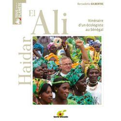 Haidar Et Ali Itinéraire d'un écologiste au sénégal