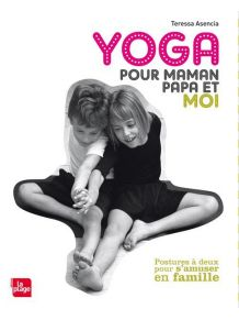 Yoga pour maman, papa et moi