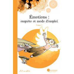 Emotions-enquête et mode d'emploi, Tome 1 7+