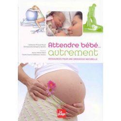 Attendre bébé autrement