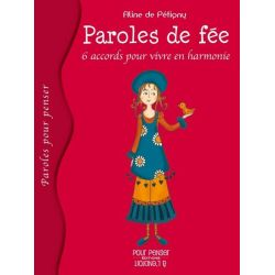 Paroles de fée: 6 accords pour vivre en harmonie 10+