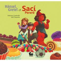 Hänsel, Gretel et Saci Pererê 5 ans et +