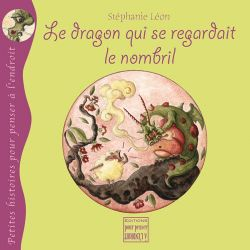 Le dragon qui se regardait le nombril 4+