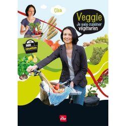 Veggie de Cléa Je sais cuisiner végétarien