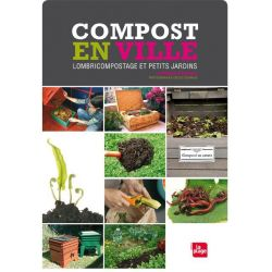Compost en ville: lombricompostage et petits jardins
